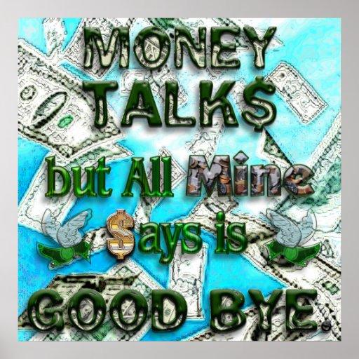 Money Talks, Mine Says Good Bye Posters