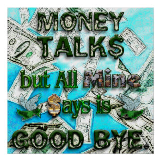 Money Talks, Mine Says Good Bye Poster