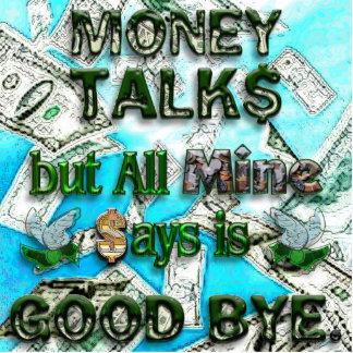 Money Talks, Mine Says Good Bye Standing Photo Sculpture