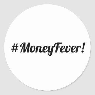 #MoneyFever Classic Round Sticker