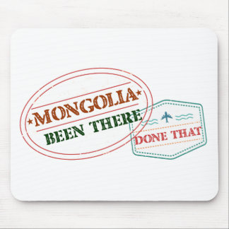 Mongolia Been There Done That Mouse Pad