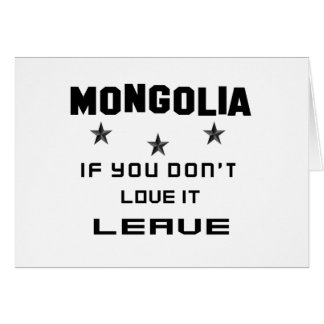 Mongolia If you don't love it, Leave Card