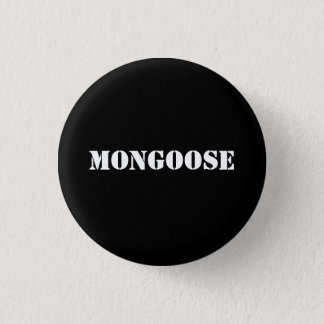MONGOOSE button