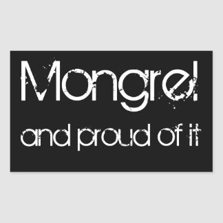 Mongrel and proud of it rectangular stickers