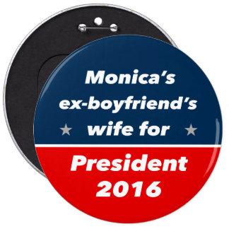 """""""MONICA'S EX-BOYFRIEND'S WIFE FOR . . ."""" 6-inch 6 Inch Round Button"""