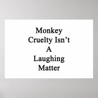 Monkey Cruelty Isn't A Laughing Matter Poster