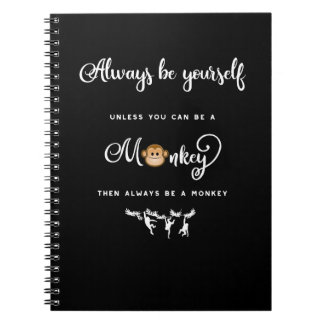 Monkey. Funny Saying, Nerdy. Always be yourself Notebook