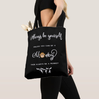 Monkey. Funny Saying, Nerdy. Always be yourself Tote Bag