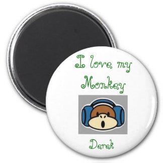 monkey, I love my Monkey , Derek Magnet