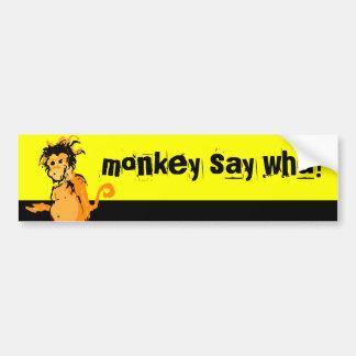 monkey say wha? bumper sticker
