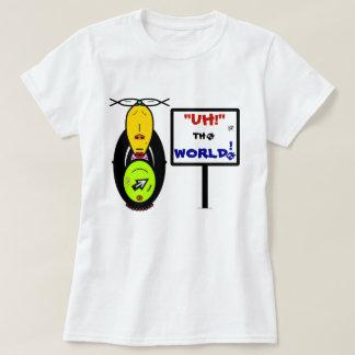 """Monkey(?) says: """"Uh!"""" the world! T-Shirt"""