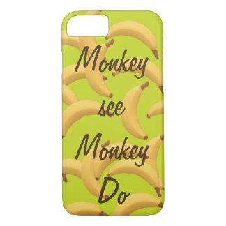 Monkey see monkey do Bananas funny iPhone 7 Case