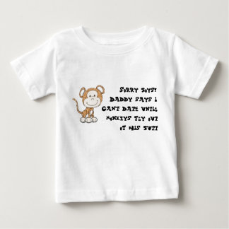 monkey, Sorry boys!Daddy says I can't date unti... Baby T-Shirt