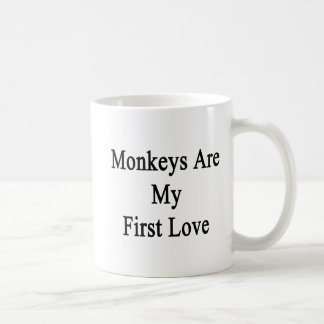 Monkeys Are My First Love Coffee Mug