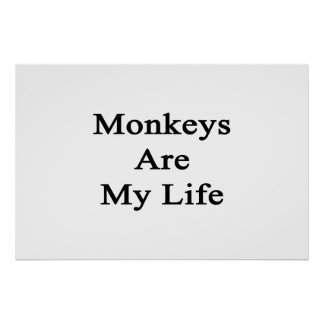 Monkeys Are My Life Print