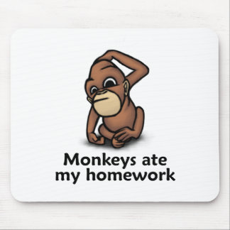 Monkeys ate my Homework Mouse Pad