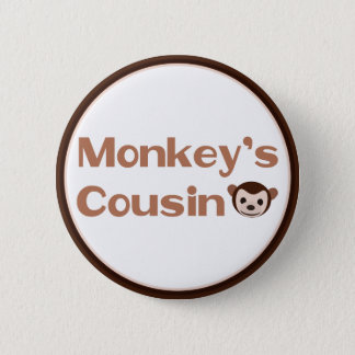 Monkey's Cousin 2 Inch Round Button