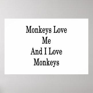 Monkeys Love Me And I Love Monkeys Posters