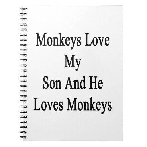 Monkeys Love My Son And He Loves Monkeys Note Books