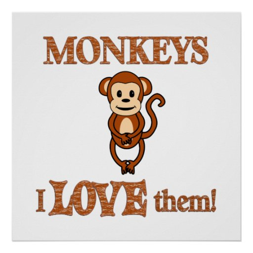 Monkeys Love Them Poster