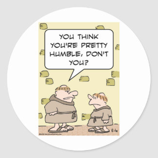 monks pretty humble think stickers