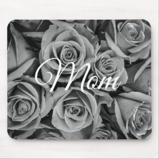 Monochromatic Roses Mom Mousepad