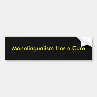 monolingualism has a cure bumper sticker