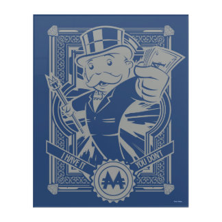 Monopoly | I Have It, You Don't Acrylic Print