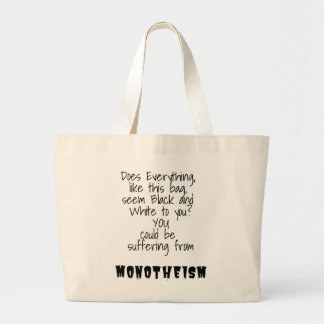 Monotheism Promotes Color Blindness Large Tote Bag