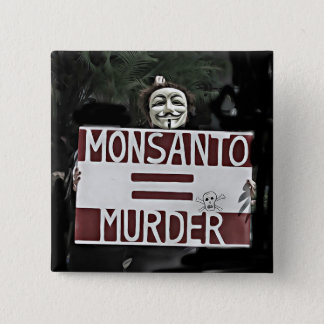 Monsanto Equals Murder Anonymous Sign Button