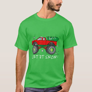 Monster Truck Hauling Christmas Tree: Let It Snow! T-Shirt