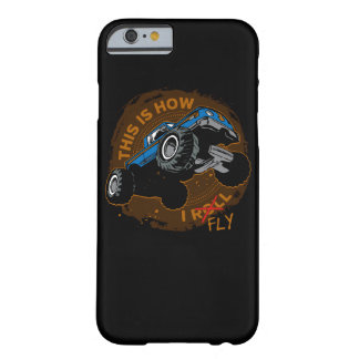 Monster Truck This is How I Fly Barely There iPhone 6 Case