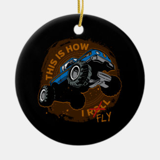 Monster Truck This is How I Fly Ceramic Ornament
