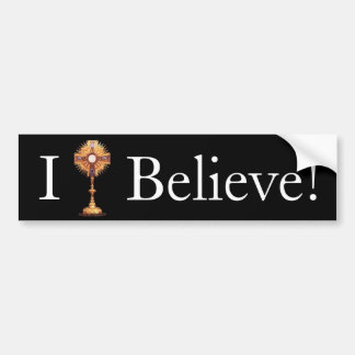 Monstrance, I, Believe! Bumper Sticker