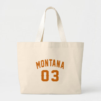Montana 03 Birthday Designs Large Tote Bag