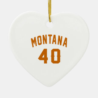 Montana 40 Birthday Designs Ceramic Ornament