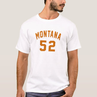 Montana 52 Birthday Designs T-Shirt
