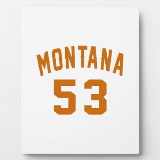 Montana 53 Birthday Designs Plaque