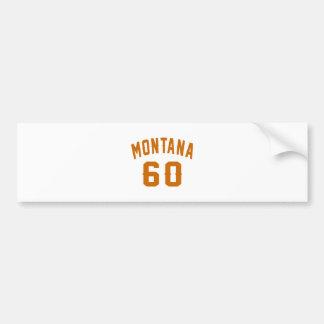 Montana 60 Birthday Designs Bumper Sticker
