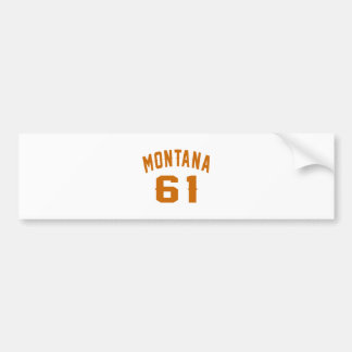 Montana 61 Birthday Designs Bumper Sticker