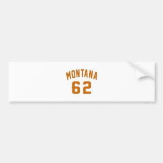 Montana 62 Birthday Designs Bumper Sticker