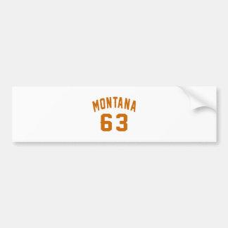 Montana 63 Birthday Designs Bumper Sticker