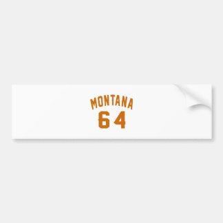 Montana 64 Birthday Designs Bumper Sticker