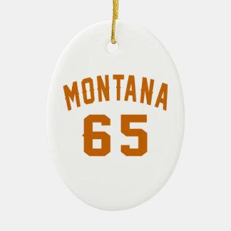 Montana 65 Birthday Designs Ceramic Ornament
