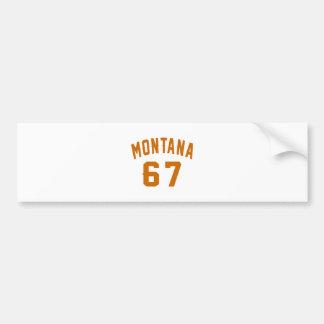 Montana 67 Birthday Designs Bumper Sticker