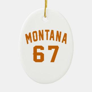 Montana 67 Birthday Designs Ceramic Ornament
