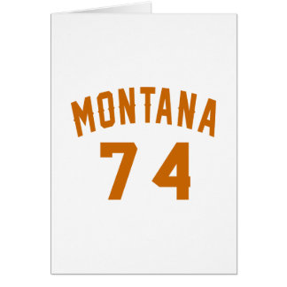 Montana 74 Birthday Designs Card