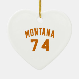 Montana 74 Birthday Designs Ceramic Ornament