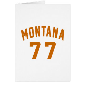 Montana 77 Birthday Designs Card
