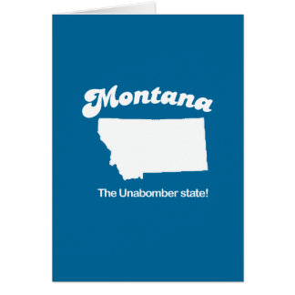 Montana - The unabomber state T-shirt Card